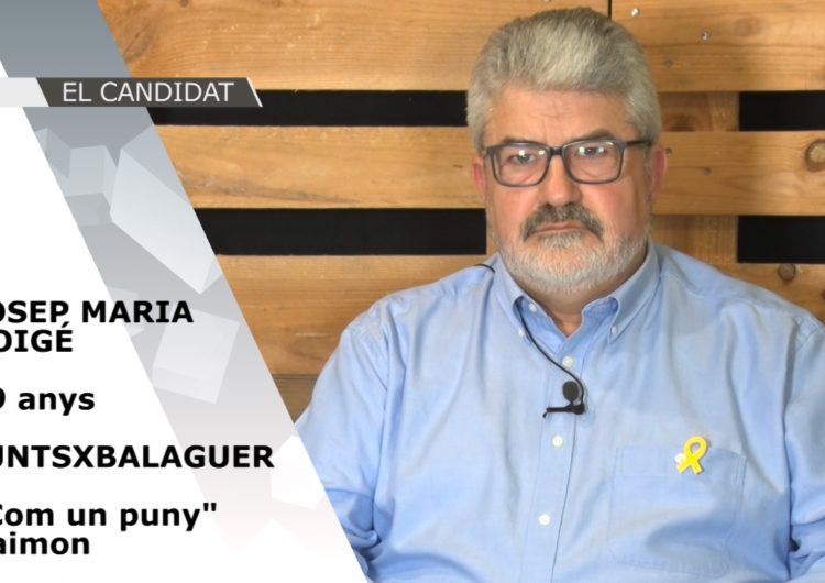 El Candidat – Eleccions Municipals 2019: Josep Maria Roigé (Junts x Balaguer)