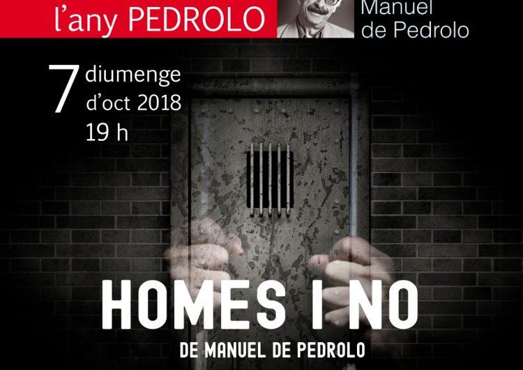 """""""HOMES I NO"""" en motiu del centenari del naixement de l'escriptor Manuel de Pedrolo"""