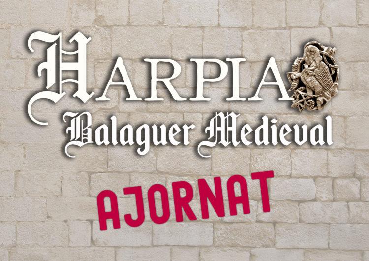 S'ajorna la festa de l'Harpia Balaguer Medieval prevista pel mes de maig
