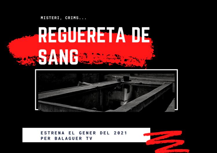 """Balaguer Televisió estrenarà """"Reguereta de sang"""" el dilluns 11 de gener"""